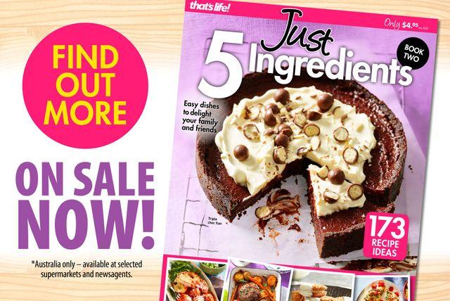 Just 5 Ingredients | That's Life! Magazine